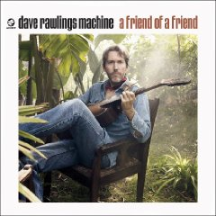 dave-rawlings-friend.jpg